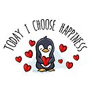 Today I Choose Happiness - Cute Penguin by jitterfly
