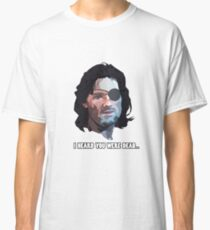 Snake Plissken, I heard you were dead... Classic T-Shirt