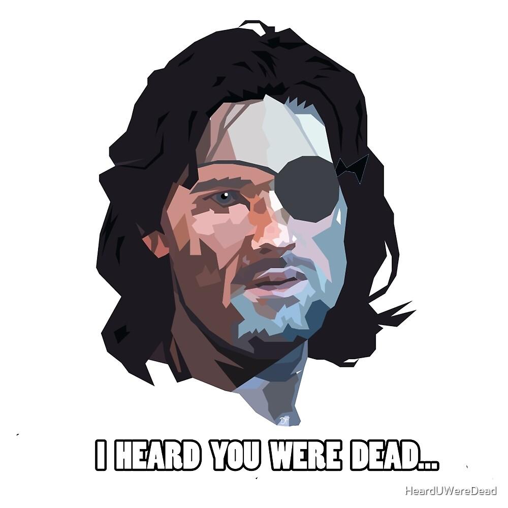 Snake Plissken, I heard you were dead... by HeardUWereDead