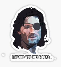 Snake Plissken, I heard you were dead... Sticker
