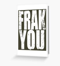FRAK YOU Greeting Card