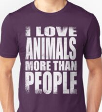 I Love Animals More Than People Unisex T-Shirt