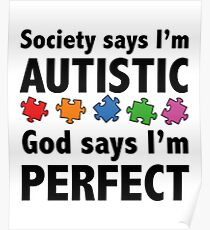 Autism t-shirt God says I'm perfect Poster