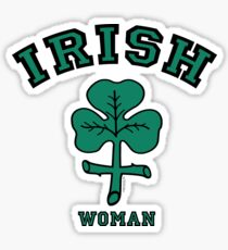 IRISH WOMAN! Sticker