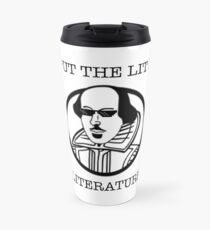 Funny Literature I Put the Lit in Literature Writer Shirt Travel Mug