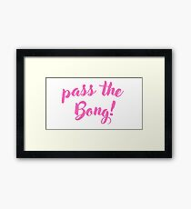 Pass the bong Framed Print