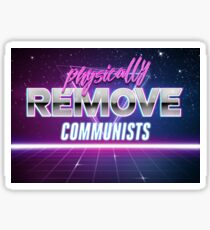 Physically Remove Communists Sticker
