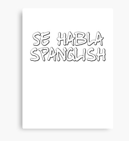 Se habla spanglish Canvas Print