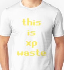 runescape this is xp waste T-Shirt