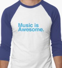 music is awesome Men's Baseball ¾ T-Shirt