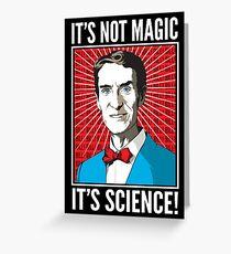 Bill Nye - It's Not Magic, It's Science Greeting Card