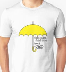 HIMYM - Right Time, Right Place - Yellow Umbrella Unisex T-Shirt
