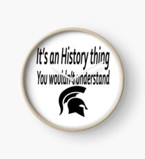 It's an History thing Clock