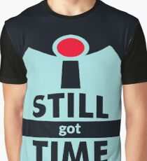 Mr. Incredible ~ 'I still got time!' Graphic T-Shirt