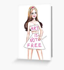 Art is not free Greeting Card