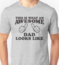 This Is What An Awesome Dad Looks LIke, Black Ink | Moms and Dads Gifts, Mothers Day, Fathers Day, Matching Shirts For Parents T-shirt unisexe