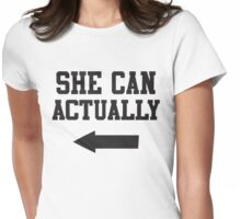 She Can't Even, She Can Actually 2/2 Womens Fitted T-Shirt