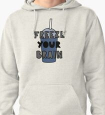 Freeze Your Brain Pullover Hoodie