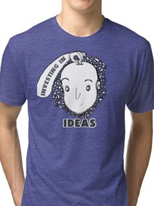 """Investing in Ideas"" for your creative friend Tri-blend T-Shirt"