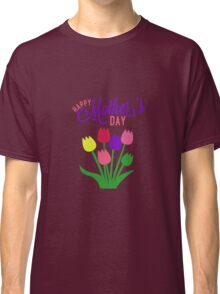 Happy Mothers Day Classic T-Shirt
