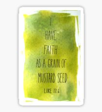 I have Faith as a Grain of Mustard Seed Sticker
