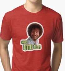 Bob Ross No Mistake Just Happy Little Trees Painter Design Tri-blend T-Shirt