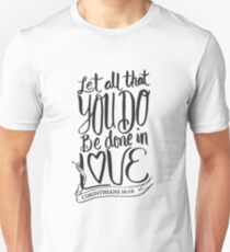 Let all that you do be done in Love Christian Bible Verse T-Shirt