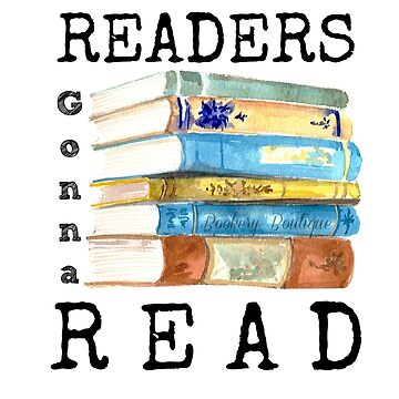 Readers Gonna Read, Bookworm Gifts by BookeryBoutique