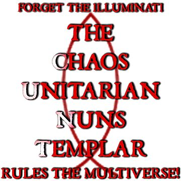 Forget The Illuminati The Chaos Unitarian Nuns Templar Rule by MARDUN