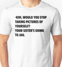 Keeping up wth the Kardashian Quote 1 Unisex T-Shirt