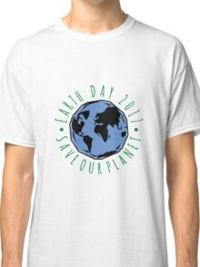 Save Our Planet Earth 2017 Classic T-Shirt