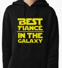 Best Fiance in the Galaxy Pullover Hoodie