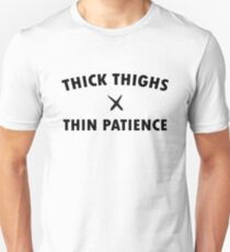 thick thighs thin patience black Unisex T-Shirt