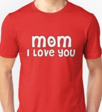 Mothers Day Gift For Mom Shirt Tote Card Mum Gift Ideas: Mom I Love you In White T-Shirt