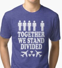 together we stand divided (black) Tri-blend T-Shirt