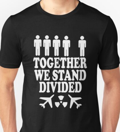together we stand divided (black) T-Shirt