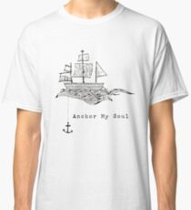 Anchor My Soul Classic T-Shirt