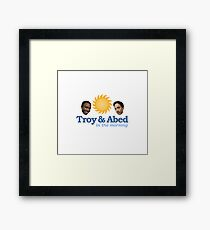 Troy and Abed in the morning! Framed Print