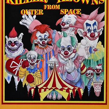 Killer Klowns From Outer Space! by WKeithPatrick