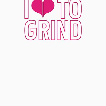 Love Grind by mosesdesigns