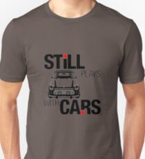 Still plays with mini cars Unisex T-Shirt