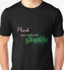 Pink Goes Well With Green T-Shirt