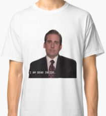 Michael Scott - I am Dead Inside Classic T-Shirt