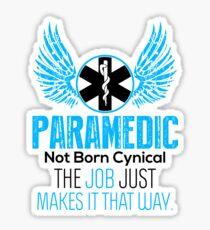 paramedic not born cynical Sticker