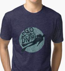 Go Scuba Diving Tri-blend T-Shirt