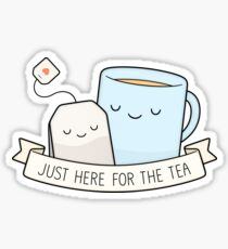 Just Here For The Tea Sticker