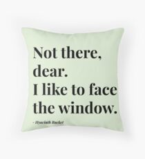 Not There, Dear. Throw Pillow