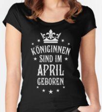 Königinnen sind werden im April geboren Geburtstag Women's Fitted Scoop T-Shirt