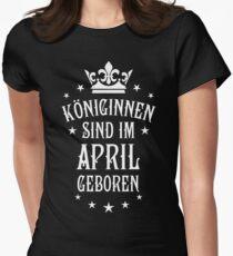 Königinnen sind werden im April geboren Geburtstag Womens Fitted T-Shirt