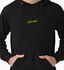 I Decided Embroidered Hoodie Lightweight Hoodie